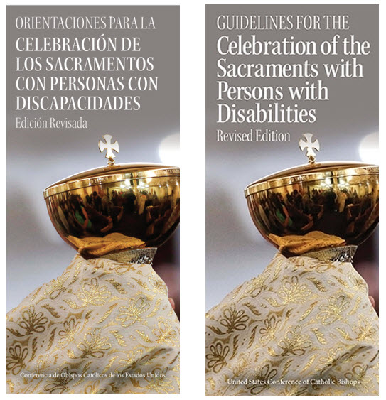 "English and Spanish booklets of the ""Guidelines for the Celebration of the Sacraments with Persons with Disabilities"