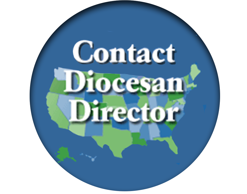 Contact Your Diocesan Director.