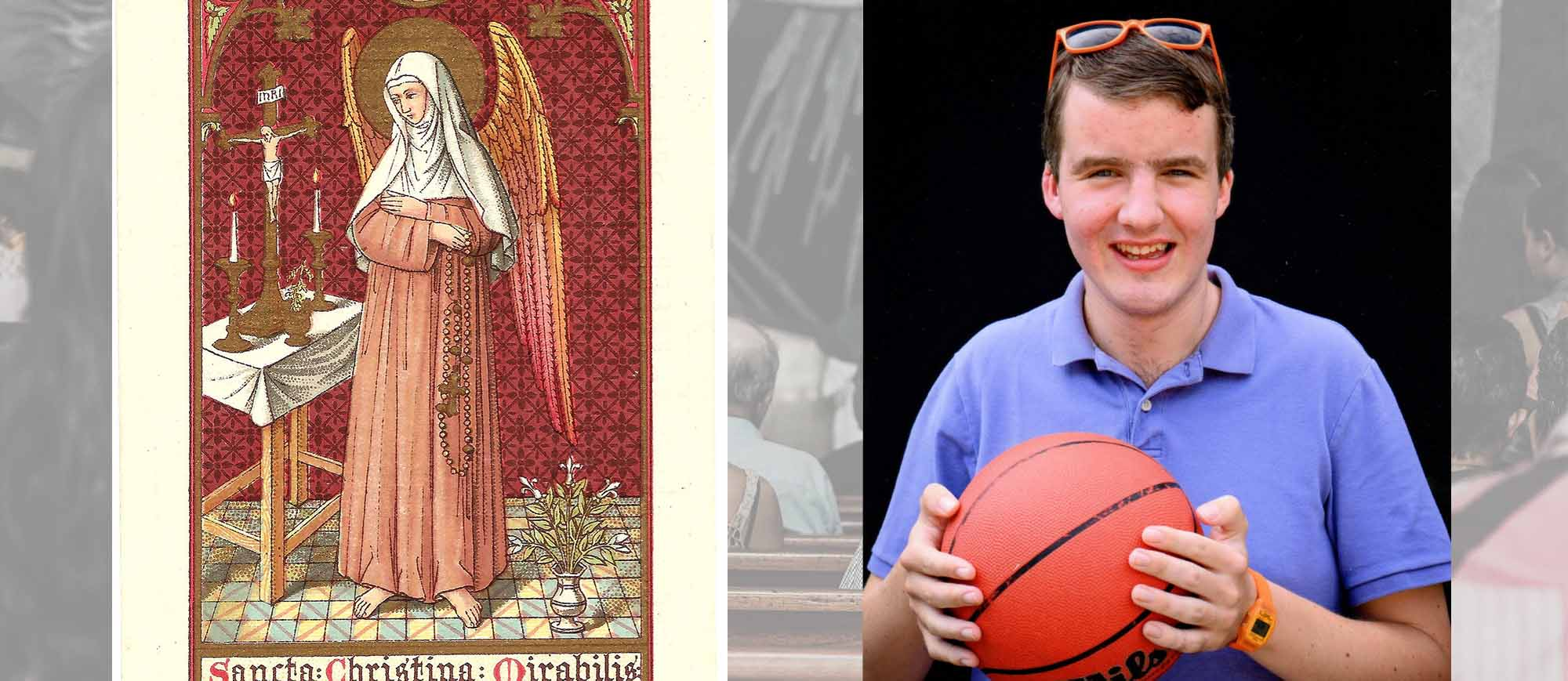 2 picutres. 1 - Saint Christina the Astonishing; 2 - Mary Beth's son, Ben.
