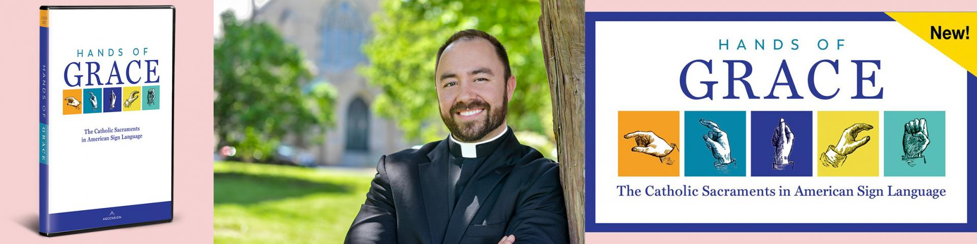 """Father Sean Loomis, Hands of Grace video series logo """"The Catholic Sacraments in American Sign Language"""""""