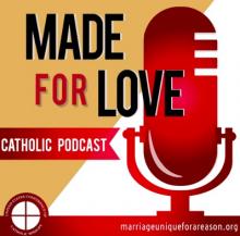 """Made for Love Catholic Podcast"""